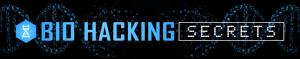 Bio Hacking Secrets